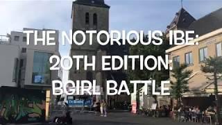 Notorious IBE: 20th edition in Heerlen:  Bgirl Battle
