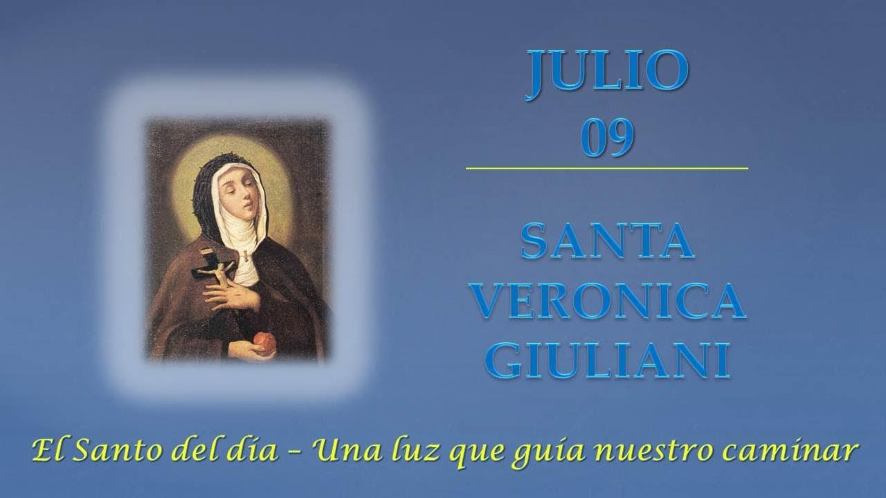 JULIO 09   SANTA VERONICA GIULIANI /EL SANTO DEL DIA