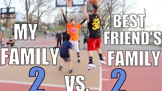 2 on 2 BASKETBALL GAME! MY FAMILY vs. BEST FRIEND