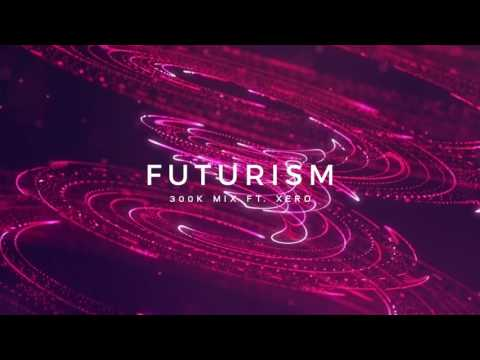 Futurism Deep House 300k Subscriber Mix ft. Xero