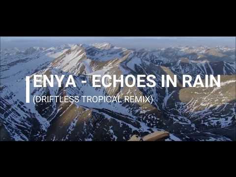 Enya - Echoes In Rain (DRIFTLESS Tropical Remix)