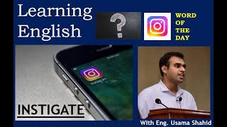 Word of the Day with Usama Shahid | Instigate | Learning English Vocabulary| GRE Mnemonics