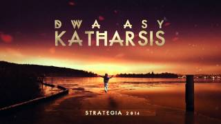 06. DWA ASY - Katharsis feat.Szycha, Kuba Leciej (prod.KillaBreakz)