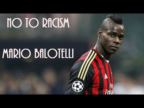 SAY NO TO RACISM! ● Mario Balotelli ● European Football Racism ● #SAYNOTORACISM ● #RESPECT