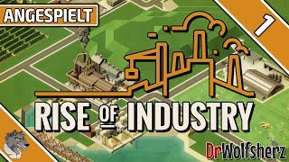 Rise of Industry (Alpha 3) | #1 - Unsere erste Produktion | Angespielt