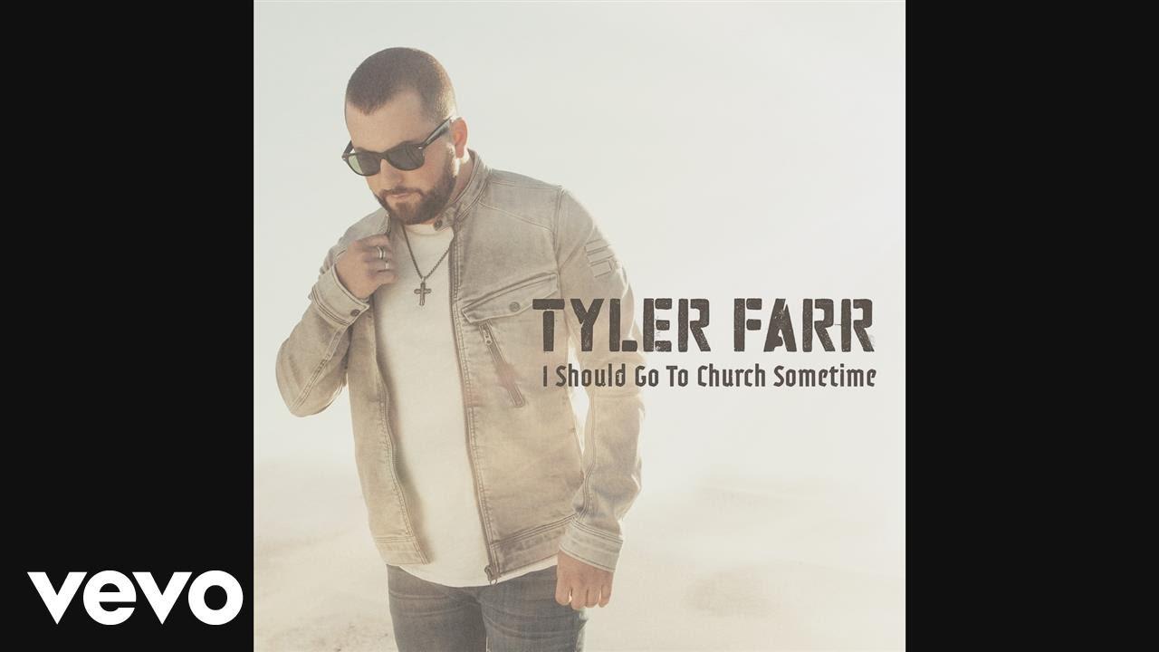 tyler-farr-i-should-go-to-church-sometime-audio-tylerfarrvevo