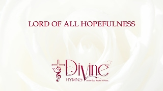 Lord Of All Hopefulness, Lord Of All Joy
