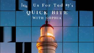 Today's Quick Bite With Sophia