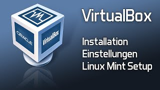 Virtual Box | Installation, Settings, Linux Mint installieren | Tutorial HowTo thumbnail