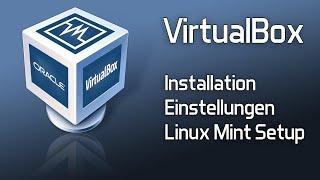 Virtual Box | Installation, Settings, Linux Mint installieren | Tutorial HowTo thumbnail