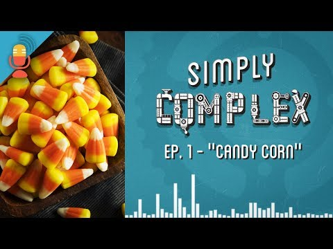 Candy Corn | Simply Complex Podcast