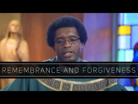 Remembrance and Forgiveness | Homily: Father Ixon Chateau