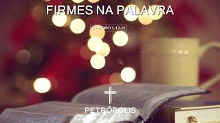 Culto 11.10.2020 - 2 Pedro 1.11-21 - Firmes na Palavra