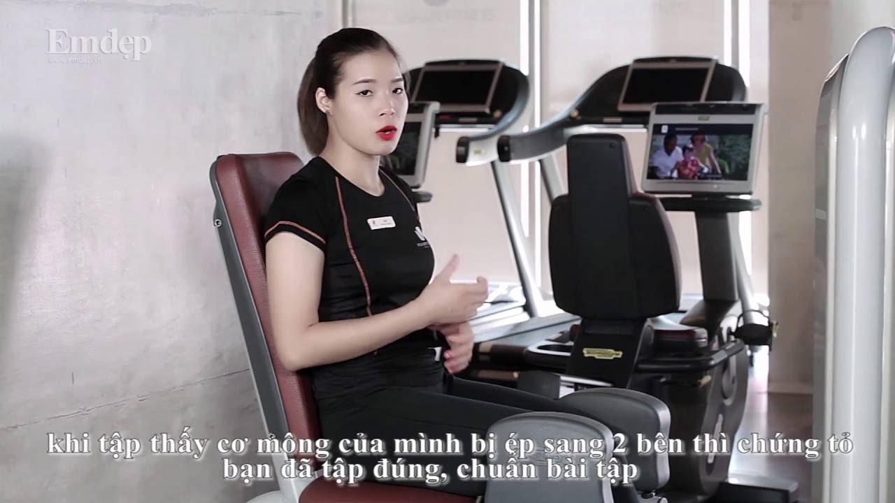 Chân dài, thon gọn hơn với các bài tập chuẩn cùng máy tập| Emdep TV