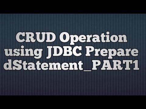 11.CRUD(Create,Read,Update  and Delete) Operation using JDBC PreparedStatement_PART1
