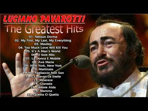 Luciano Pavarotti Greatest Hits - Luciano Pavarotti Best Songs [Live Collection]