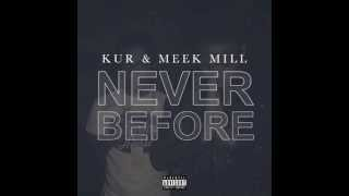 Kur- Never Before Ft Meek Mill (DatPiff Exclusive)