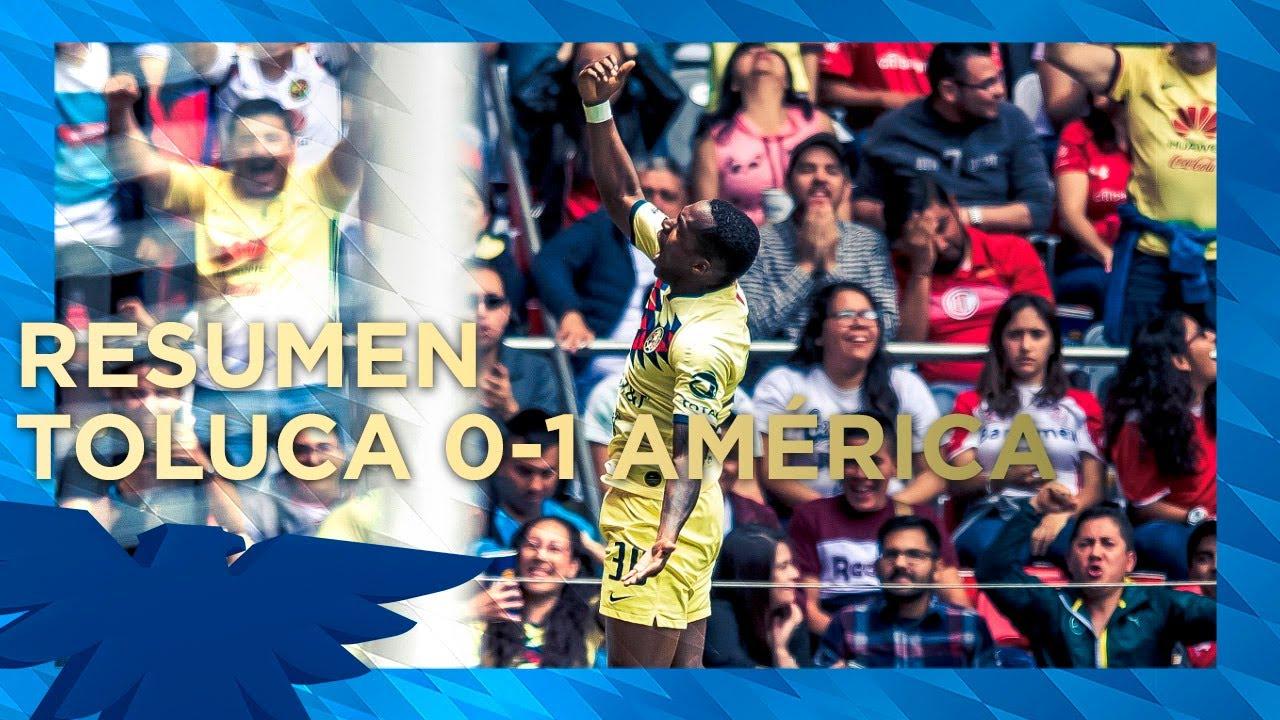 Toluca 0 - 1 Club América | Resumen | Gol | Liga MX - Apertura 2019 - Jornada 4