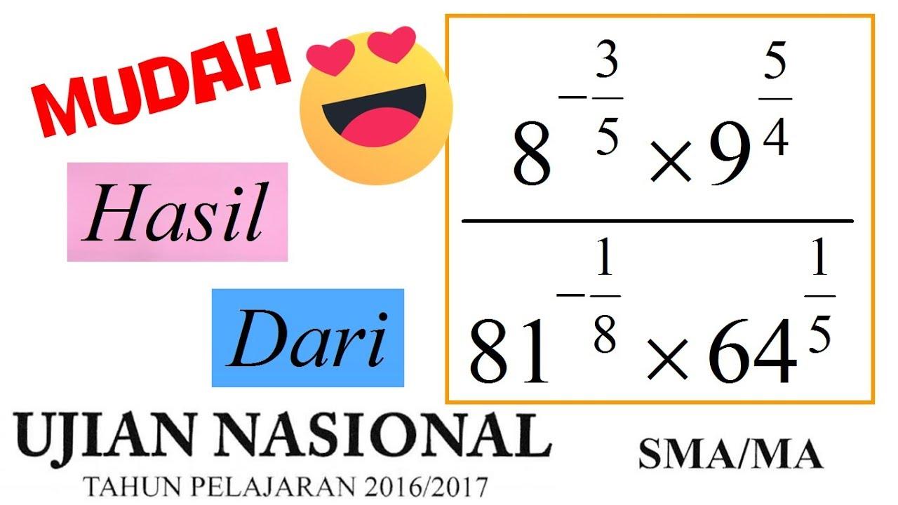 Sederhanakan Pangkat Pecahan Negatif Positif Pembahasan Un Matematika Sma 2017 Jurusan Ipa No 1 Youtube
