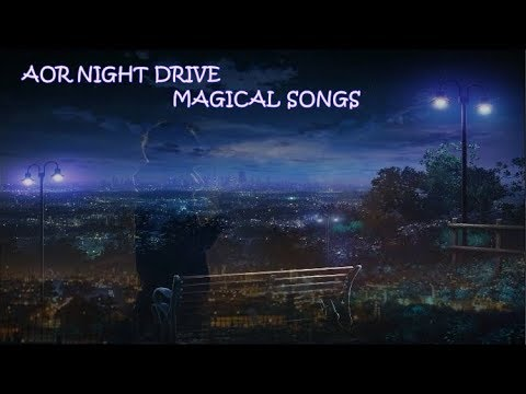 🎼AOR Night Drive Magical Songs ♬ Compilation Vol.I