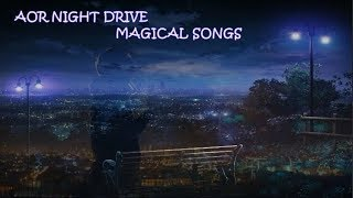 AOR Night Drive Magical Songs Compilation Vol I