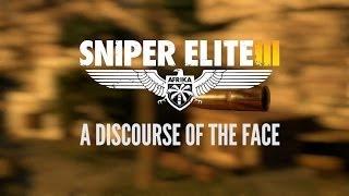 Sniper Elite 3: A Discourse of the Face