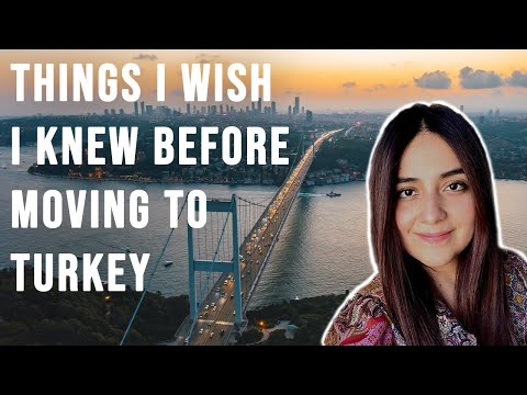 Things You Must Know Before Moving to Turkey