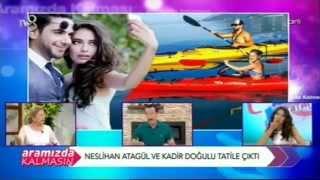 Neslihan Atagül & Kadir Doğulu TV8 Aramızda Kalmasın 25 Haziran 2015