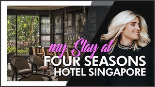 REVIEW: Four Seasons Hotel Singapore