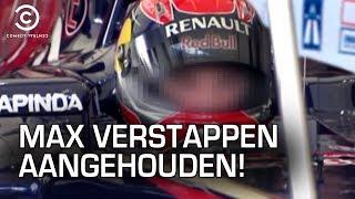 MAX VERSTAPPEN AANGEHOUDEN!