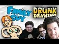 DRUNK DRAWING FAMILY GUY