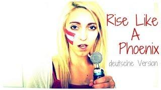 Rise Like a Phoenix - Deutsche Übersetzung - Maria Athena(