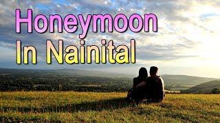 Honeymoon Destination Nainital Tourism, Uttarakhand Travel Guide नैनीताल, उत्तराखंड Travel Nfx