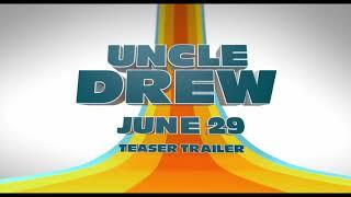 Uncle drew official trailer