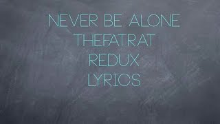 TheFatRat - Never Be Alone (Lyrics)