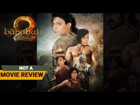 Baahubali 2: The Conclusion | Not A Movie Review | Sucharita Tyagi