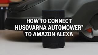 Voice controlling Automower® with Amazon Alexa