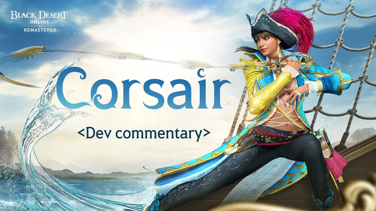 Corsair, a Pirate with Big Dreams | Dev Commentary [Black Desert]