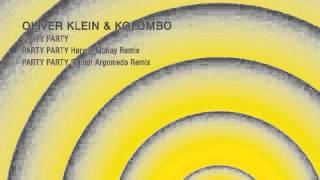 Oliver Klein & Kolombo - Party Party (Fabian Argomedo Remix) - KD Music