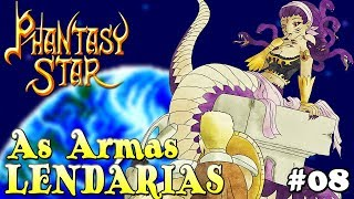 As Armas Lendárias - Phantasy Star #08