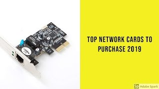 Top Network Cards To Purchase 2019   Network Cards Reviews