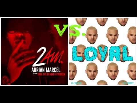 Adrian Marcel ft. Sage the Gemini-2am Vs. Chris Brown-Loyal (mashup)