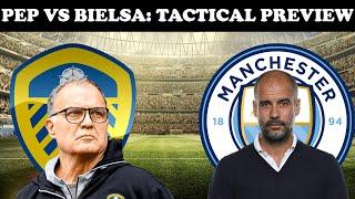 Tactical Preview: Leeds United vs Manchester City | Marcelo Bielsa's Tactics vs Pep Guardiola's |