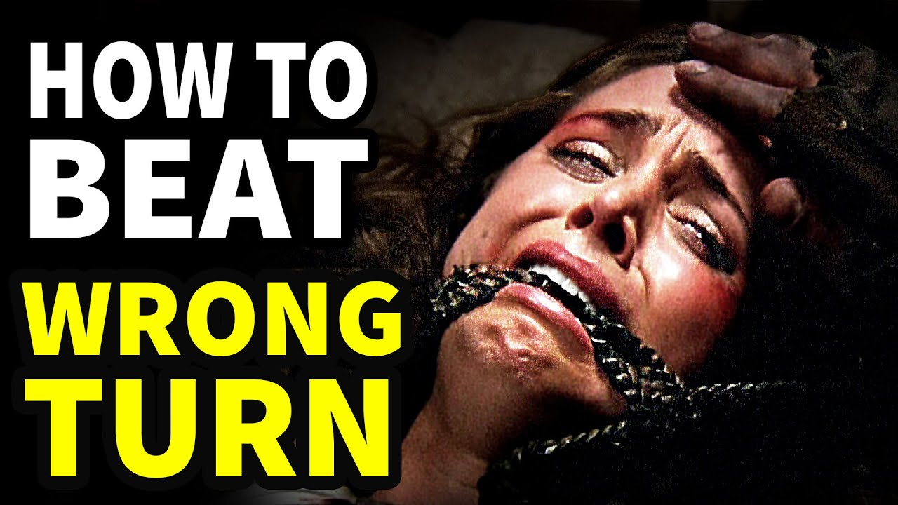 How To Beat: WRONG TURN