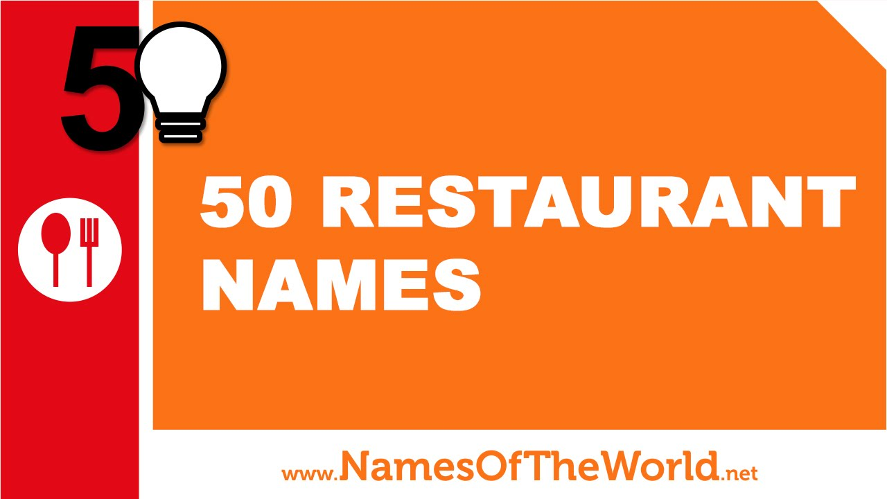 50 restaurant names - the best names for your company -  www namesoftheworld net