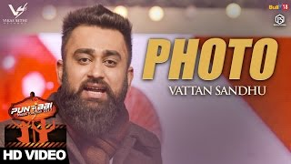 Photo - Vattan Sandhu || Punjabi Music Junction 2017 || VS Records || Latest Punjabi Songs 2017