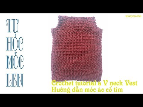 Móc áo Khoác Len Cổ Tim - How To Crochet A V Neck Vest