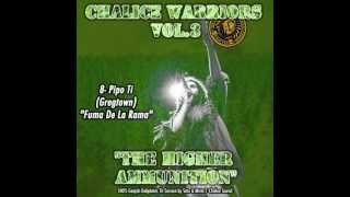 8- Pipo Ti (Gregtown) - Fuma De La Rama (Chalice Sound System Mixtape, Chalice Warriors vol.3)