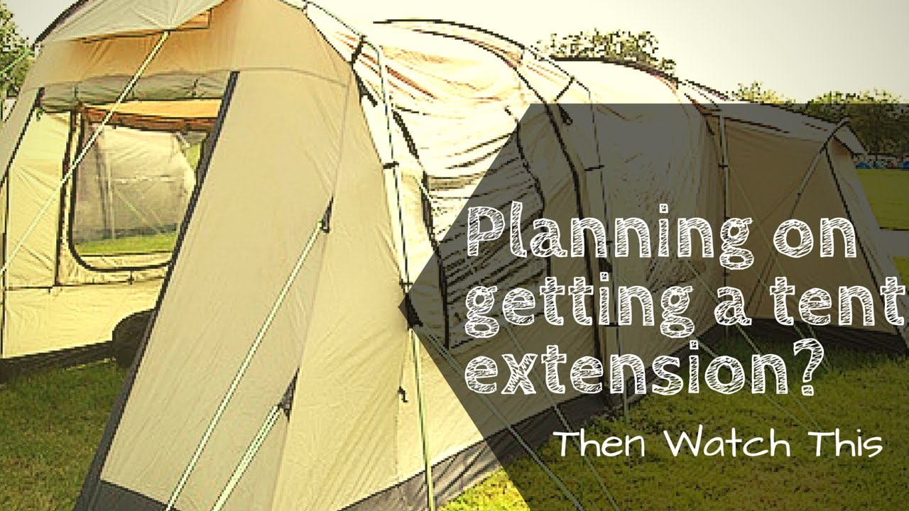 Planning on getting a Tent Extension? Then Watch This & Planning on getting a Tent Extension? Then Watch This - YouTube