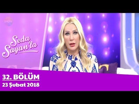 Seda Sayan'la 32. Bölüm | 23 Şubat 2018